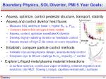 boundary physics sol divertor pmi 5 year goals