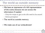 the world as outside memory