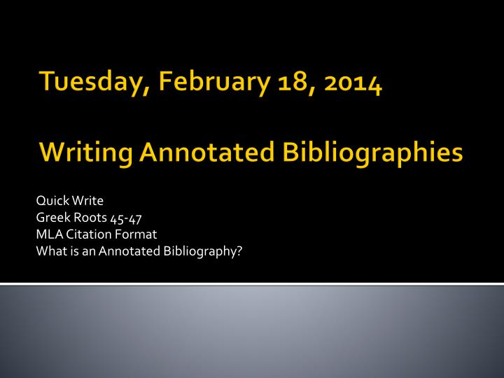 quick write greek roots 45 47 mla citation format what is an annotated bibliography n.