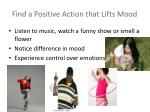 find a positive action that lifts mood
