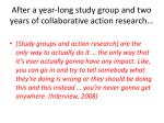 after a year long study group and two years of collaborative action research