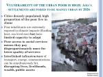 vulnerability of the urban poor is high asia s settlements are poised to be mainly urban by 2026