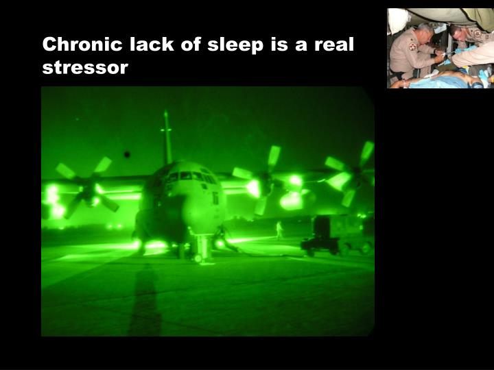 Chronic lack of sleep is a real stressor