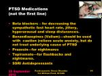 ptsd medications not the first line