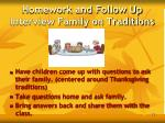 homework and follow up interview family on traditions