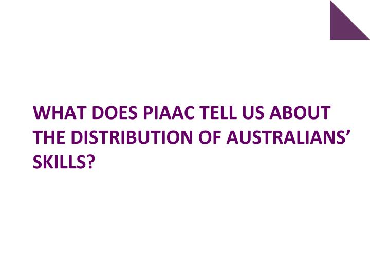 What does Piaac tell us about the distribution of Australians' skills?