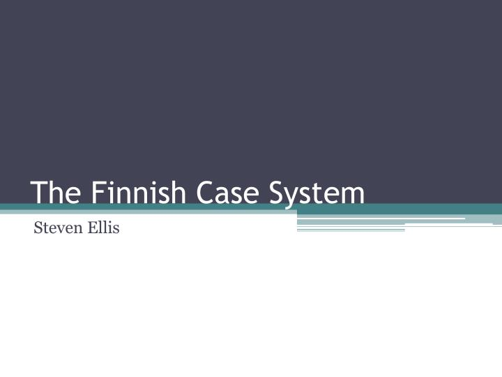 the finnish case system n.