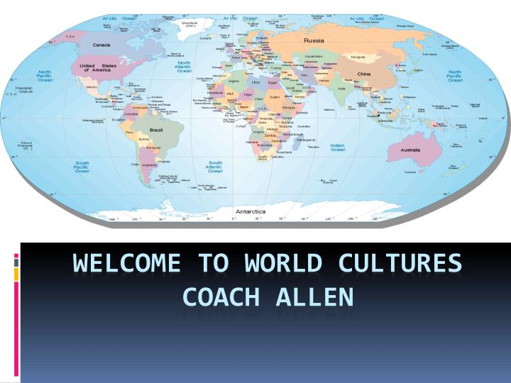 welcome to world cultures coach allen n.