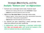 strategic dis similarity and the analytic bottom line on afghanistan