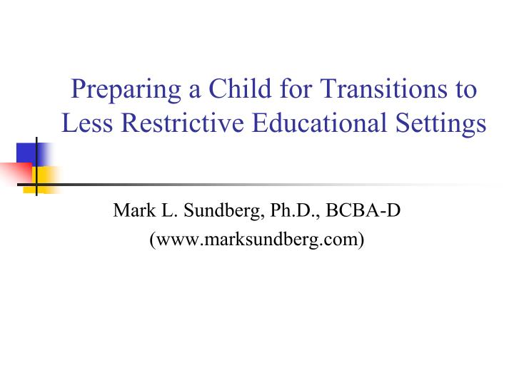preparing a child for transitions to less restrictive educational settings n.