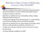 what does it take to teach a child scoring in level 1 of the vb mapp