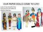our paper dolls come to life