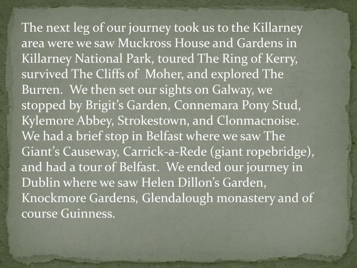 The next leg of our journey took us to the Killarney area were we saw