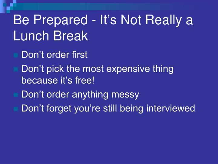 Be Prepared - It's