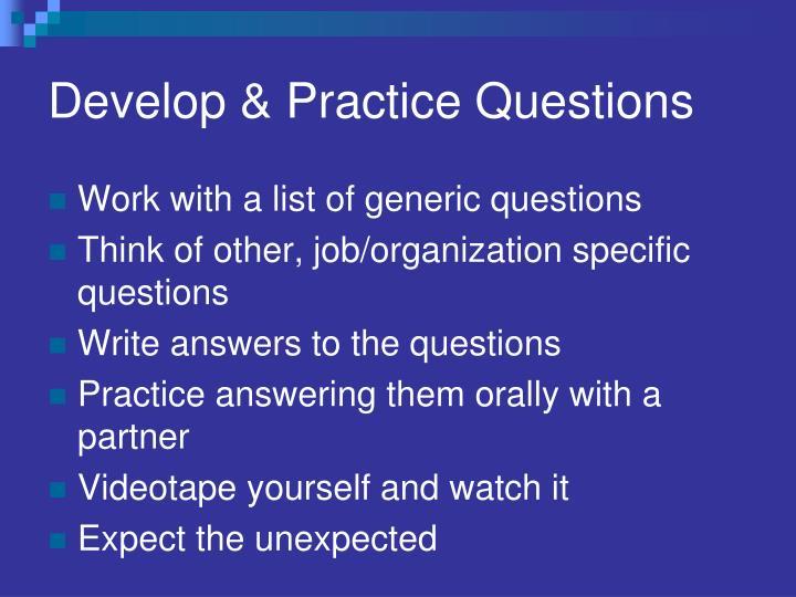 Develop & Practice Questions