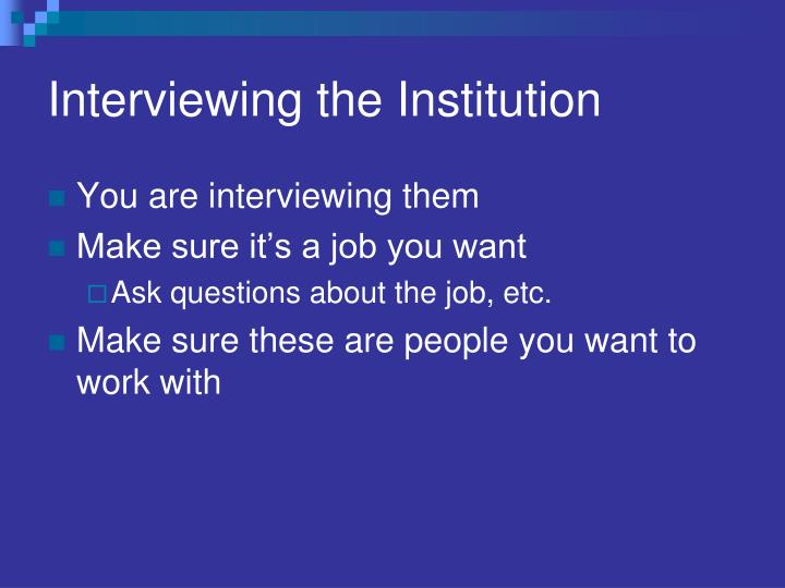 Interviewing the Institution