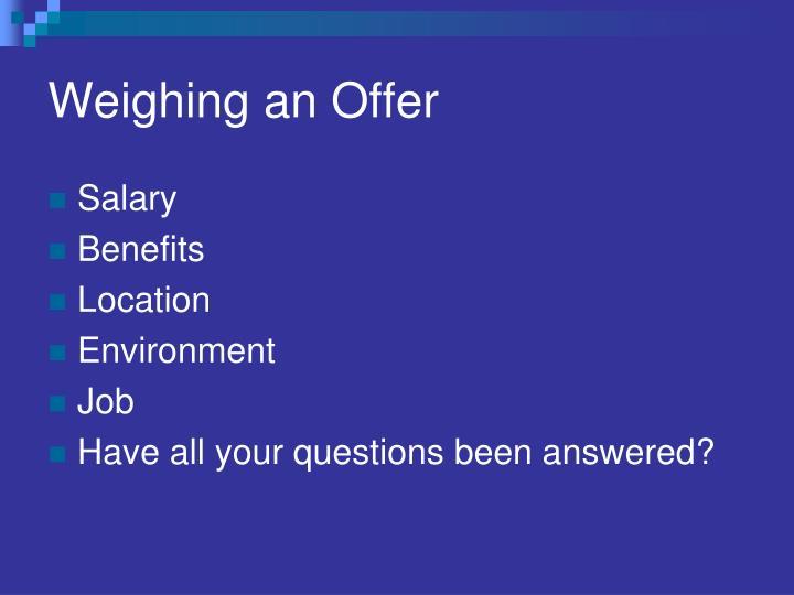 Weighing an Offer