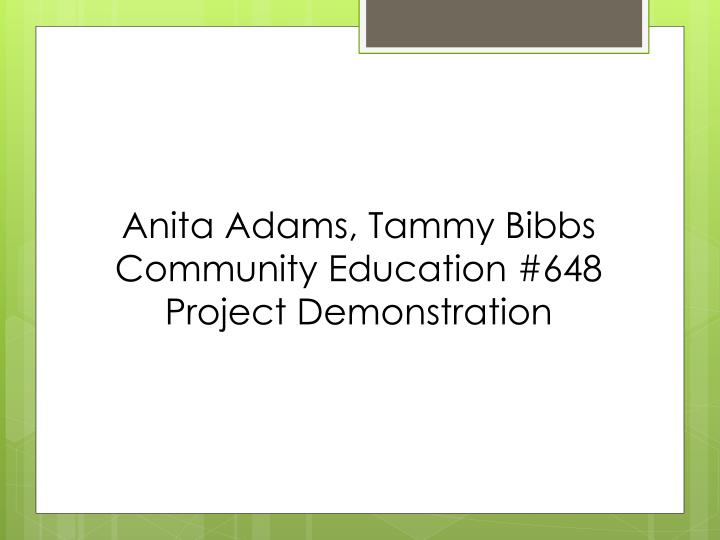 anita adams tammy bibbs community education 648 project demonstration n.