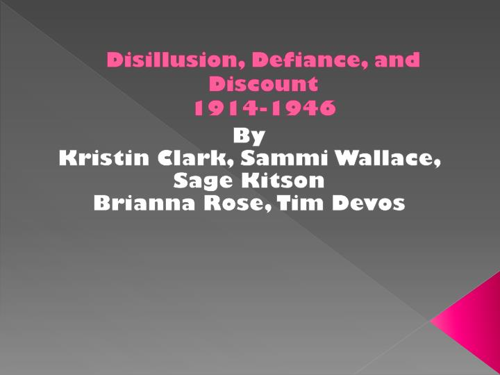disillusion defiance and discount 1914 1946 n.