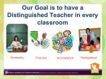 our goal is to have a distinguished teacher in every classroom