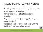 how to identify potential victims