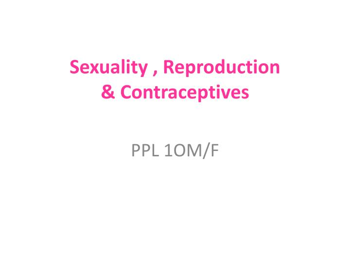 sexuality reproduction contraceptives n.