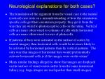 neurological explanations for both cases