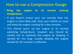how to use a compression gauge