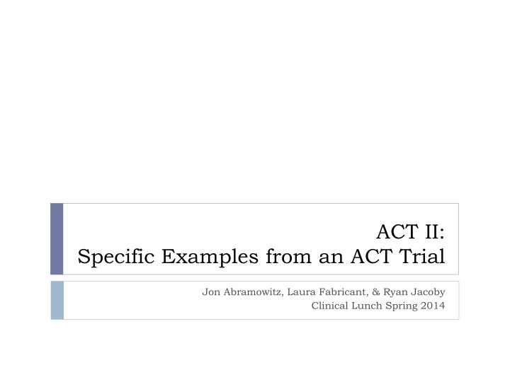 act ii specific examples from an act trial n.