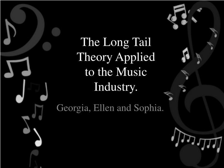 the long tail theory applied to the music industry n.