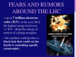 fears and rumors around the lhc