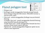 flyout polygon tool