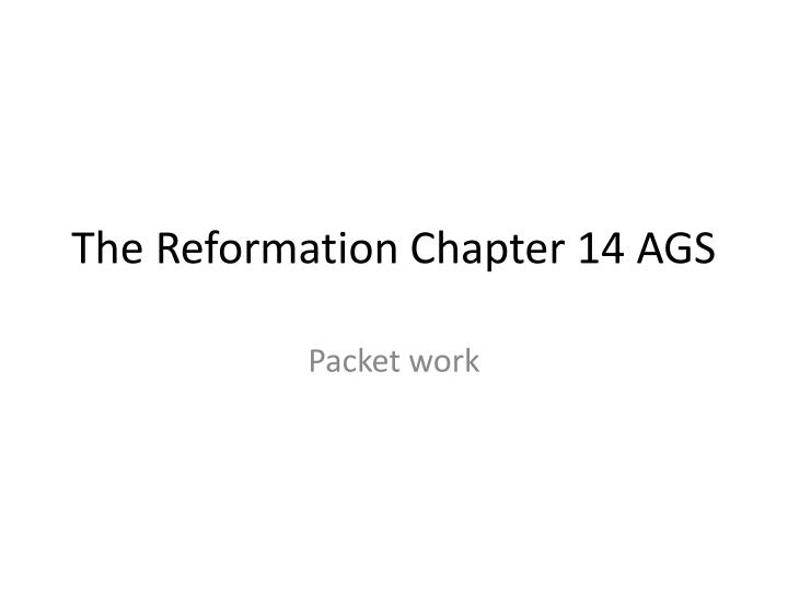 the reformation chapter 14 ags n.