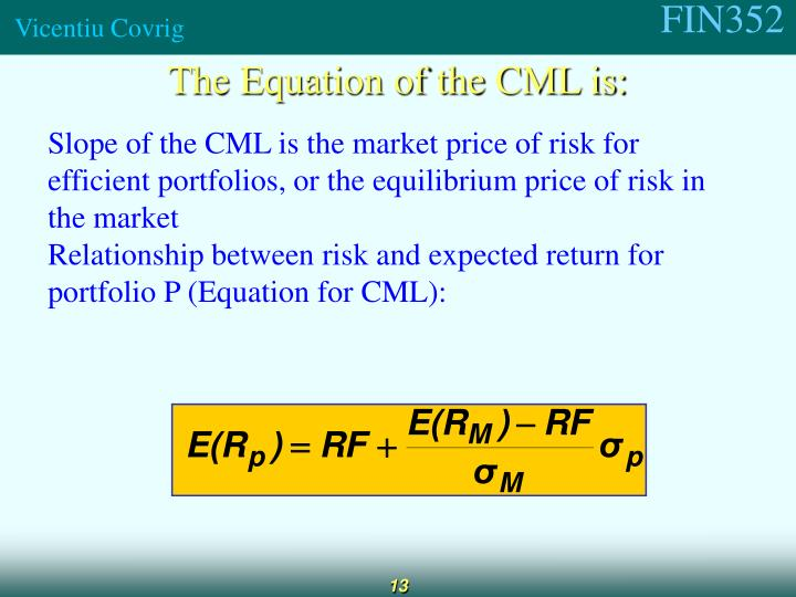 The Equation of the CML is: