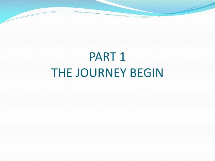 part 1 the journey begin n.