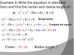 example 4 write the equation in standard form and find the center and radius length of