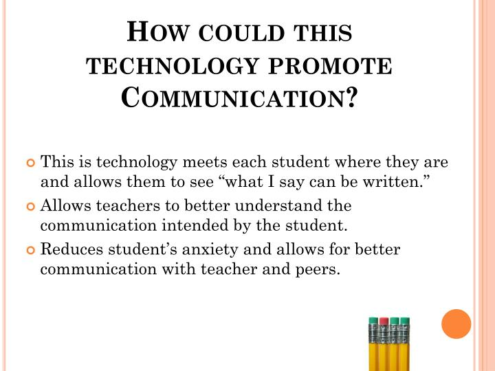 How could this technology promote Communication?