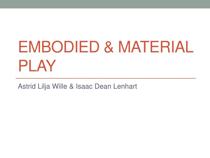 embodied material play n.