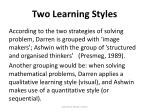 two learning styles
