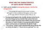 what are the characteristics of god s secret wisdom