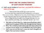what are the characteristics of god s secret wisdom1