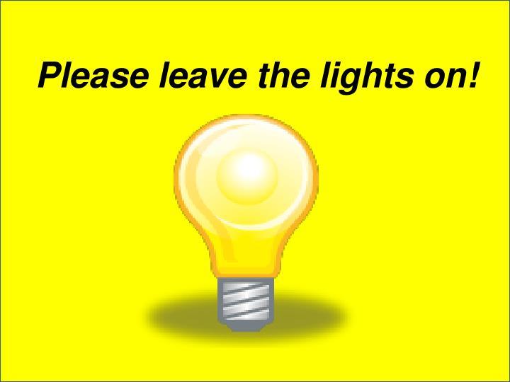 Leave light on
