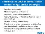 feasibility and value of control trials in school settings various challenges