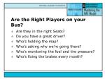 are the right players on your bus