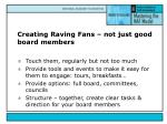 creating raving fans not just good board members