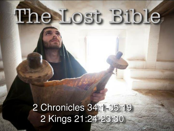 PPT - 2 Chronicles 34:1-35:19 2 Kings 21:24-23:30 PowerPoint Presentation -  ID:2106415