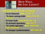 how well do you listen1