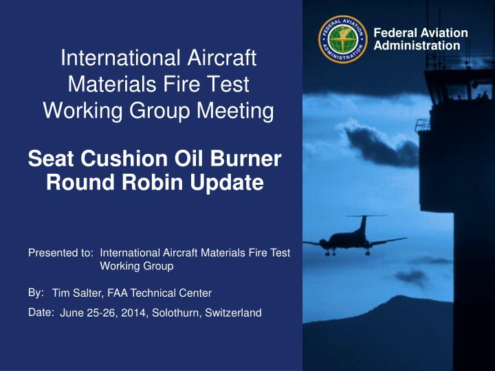 international aircraft materials fire test working group meeting n.
