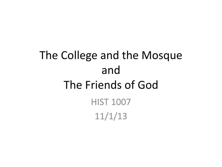 the college and the mosque and the friends of god n.