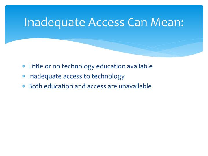 Inadequate Access Can Mean: